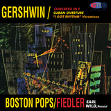 "Gershwin - Concerto In F / Cuban Overture / ""I Got Rhythm"" Variations - Boston Pops / Fiedler, Earl Wild"