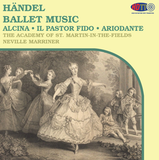 Händel Ballet Music - Alcina - Il Pastor Fido - Ariodante  The Academy Of St. Martin in the Fields Neville Marriner