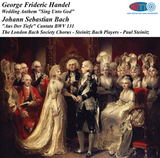 Handel Wedding Anthem - Bach Cantata BWV 131 - The London Bach Society Chorus & Steinitz Bach Players