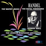Handel Water Music and Music For The Royal Fireworks - London Symphony Orchestra - George Szell