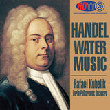 Handel: Water Music - Rafael Kubelik Conducts the Berlin Philharmonic Orchestra