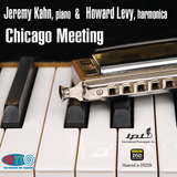 Chicago Meeting - Jeremy Kahn, piano  &   Howard Levy, harmonica - International Phonograph, Inc. (Pure DSD)
