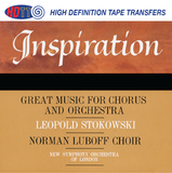 Inspiration - Music for Chorus and Orchestra -  Leopold Stokowski conducts the New Symphony Orchestra with the Norman Luboff Choir