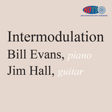 Intermodulation - Bill Evans and Jim Hall