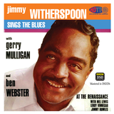Jimmy Witherspoon Sings The Blues At The Renaissance  (Pure DSD)