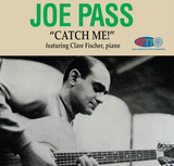 Catch Me! - Joe Pass guitar featuring Clare Fischer piano