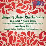 Music of Aram Khachaturian: Spartacus, Gayne Music & Symphony No. 3 - Khachaturian Conducts the Vienna Philharmonic Orchestra & Stokowski Conducts the Chicago Symphony Orchestra