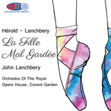 Herold-Lanchbery La Fille Mal Gardée - conductor Lanchbery Orchestra Of The Royal Opera House, Covent Garden