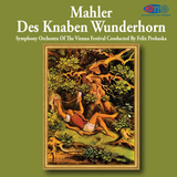 Mahler Des Knaben Wunderhorn - Symphony Orchestra Of The Vienna Festival Conducted By Felix Prohaska