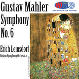 Mahler: Symphony No. 6 - Erich Leinsdorf Conducts the Boston Symphony Orchestra
