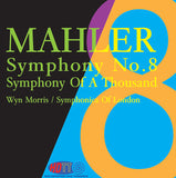"Mahler: Symphony No. 8 ""Symphony of a Thousand"" - Wyn Morris Conducts the Symphonica Of London"