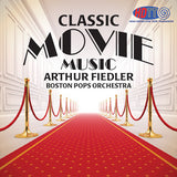 Classic Movie Music - Arthur Fiedler - Boston Pops Orchestra