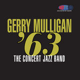 Gerry Mulligan '63 - The Concert Jazz Band