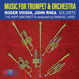 Music For Trumpet & Orchestra-Roger Voisin & John Rhea – Vardi Conducting The Kapp Sinfonietta