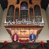 A New Year Organ Recital - Christopher Holman & Jeffrey Cooper, organists