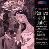 Prokofiev Romeo And Juliet and Menotti Sebastian - Stokowski Conducting Members Of The NBC Symphony