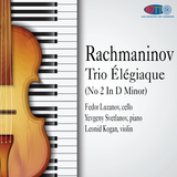 Rachmaninov Trio Élégiaque (No 2 In D Minor)   - Svetlanov - Kogan - Luzanov