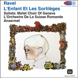Ravel L'Enfant Et Les Sortilèges - Solists: Motet Choir Of Geneva - L'Orchestre De La Suisse Romande Ansermet (Pure DSD)