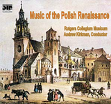 Music of the Polish Renaissance -  Andrew Kirkman -  Rutgers Collegium Musicum - DTR