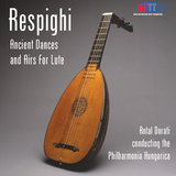 Respighi Ancient Dances And Airs For Lute - Antal Dorati, Philharmonia Hungarica