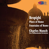 Respighi: Pines of Rome & Fountains of Rome - Charles Munch Conducts the New Philharmonia Orchestra