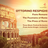 Respighi Roman Trilogy - Franz Anton Krager, conductor - Texas Music Festival Orchestra