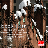 Seek Him - Choral Concert St. Mark's Cathedral Choir Christmas Music- DTR