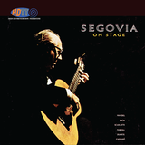 Segovia on Stage - Andrés Segovia, guitar