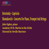 Stravinsky Capriccio - Shostakovich Concerto For Piano, Trumpet And Strings Ogdon, piano ASMF Marriner