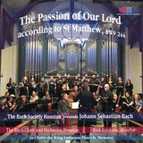 The Passion of Our Lord according to St Matthew - Bach Society Houston Choir and Chamber Orchestra - Available in 5.0 Surround Blu-ray Audio