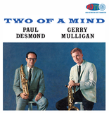Two of a Mind - Paul Desmond and Gerry Mulligan