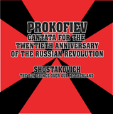 Prokofiev's Cantata for the 20th Anniversary of the October Revolution & Shostakovich's The Sun Shines Over Our Motherland (Redux)