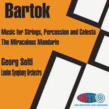 Bartok: Music for Strings, Percussion and Celesta & The Miraculous Mandarin - George Solti Conducts the London Symphony Orchestra