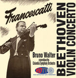 Beethoven Violin Concerto - Francescatti & Bruno Walter Conducts the Columbia Symphony Orchestra