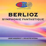 Berlioz: Symphonie Fantastique - Andre Vandernoot Conducts L'Orcheste National Orchestra