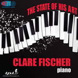 The State of His Art - Clare Fischer, Piano - International Phonograph, Inc.