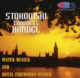 Stokowski Conducts Handel: Water Musick and Royal Fireworks Musick