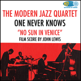 "The Modern Jazz Quartet - One Never Knows (Original Film Score For ""No Sun In Venice"")"