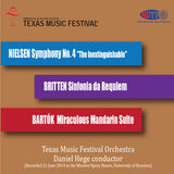 Nielsen Symphony No. 4, The Inextinguishable; Britten Sinfonia da Requiem; Bartok Miraculous Mandarin Suite - Daniel Hege Conducts the Texas Musical Festival Orchestra - Available in 5.0 Surround Blu-ray Audio