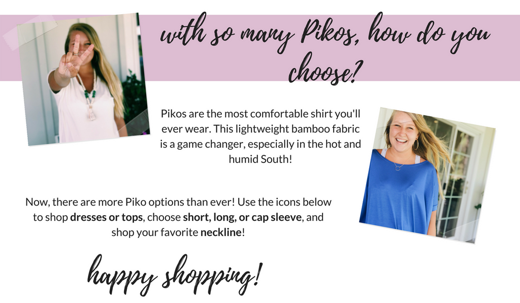 how do you choose the most flattering Piko dress or top