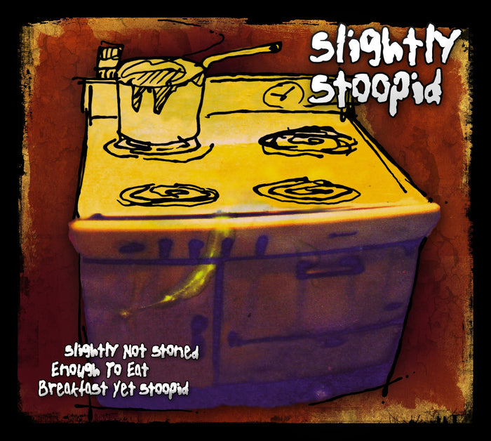 Slightly Stoopid - Slightly Not Stoned Enough To Eat Breakfast Yet CD
