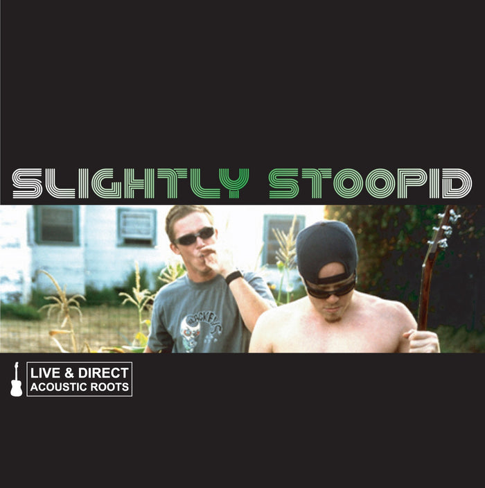 Slightly Stoopid - Live & Direct Acoustic Roots