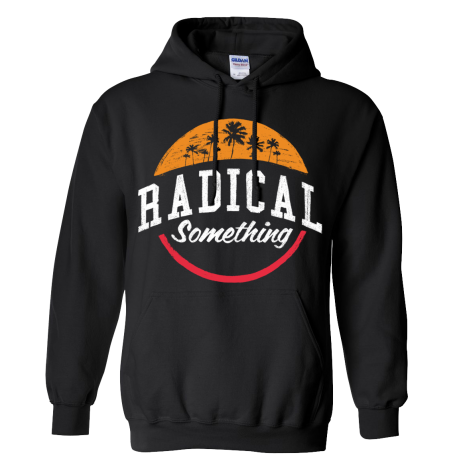 "Radical Something ""The Sunset Hoodie"""