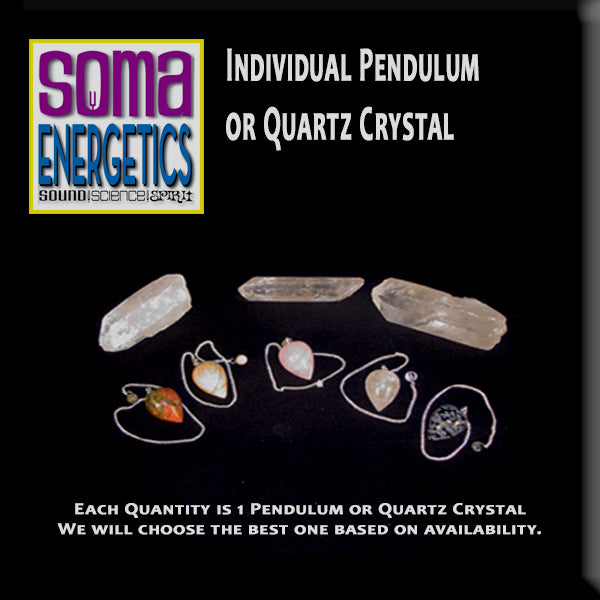 Quartz Crystals & Teardrop Pendulums from SomaEnergetics
