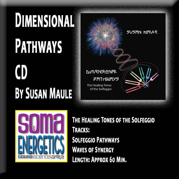 CD: Dimensional Pathways - Pure Solfeggio Sounds by Susan Maule - SomaEnergetics Sound Tools & Training