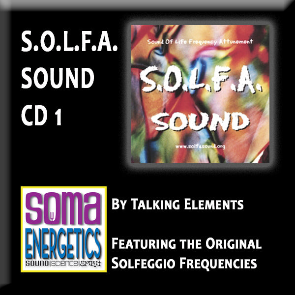 CD: SOLFA I - Solfeggio Frequencies Music - SomaEnergetics Sound Tools & Training