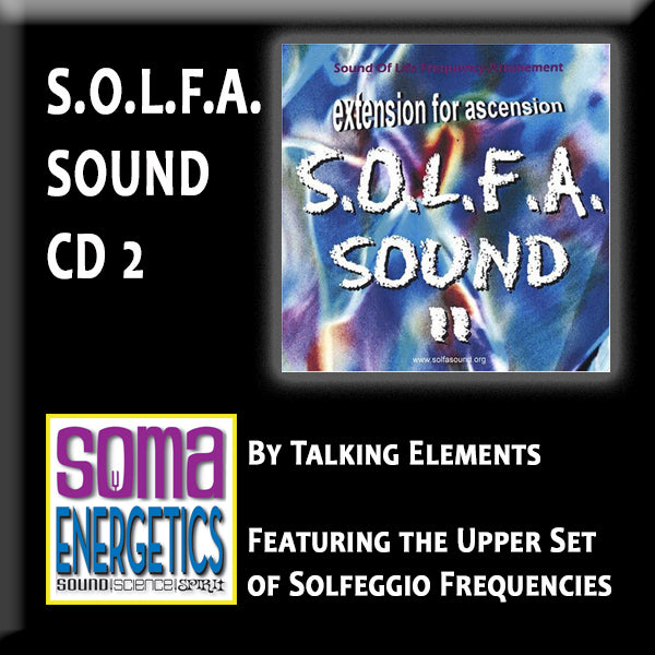 CD: SOLFA II - Featuring the upper Solfeggio Frequencies - SomaEnergetics Sound Tools & Training