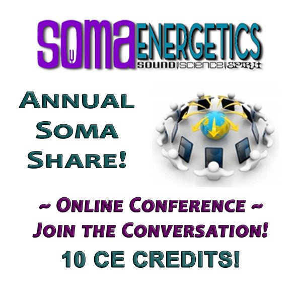 SomaEnergetics Annual Online LIVE SomaShare - SomaEnergetics Sound Tools & Training