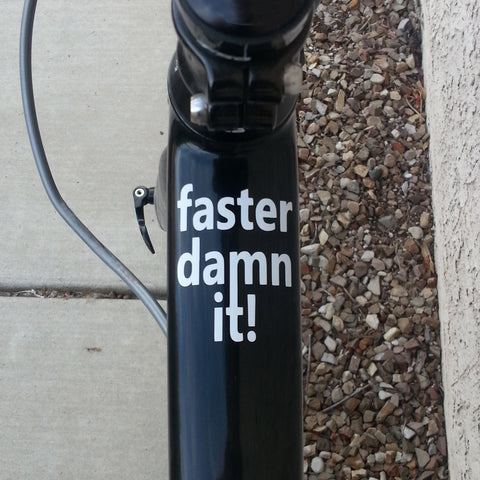 2 x Top Tube Decals. Faster damn it!