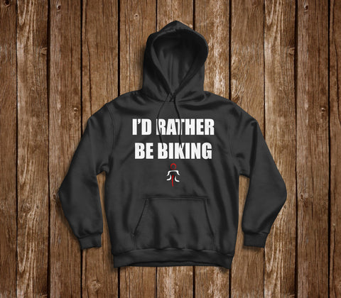 I'D RATHER BE BIKING HOODIE